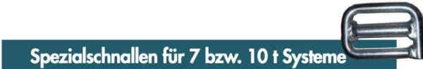 Spezialschnallen für 7 bzw. 10 t Systeme